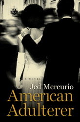 """American Adulterer"" by Jed Mercurio"
